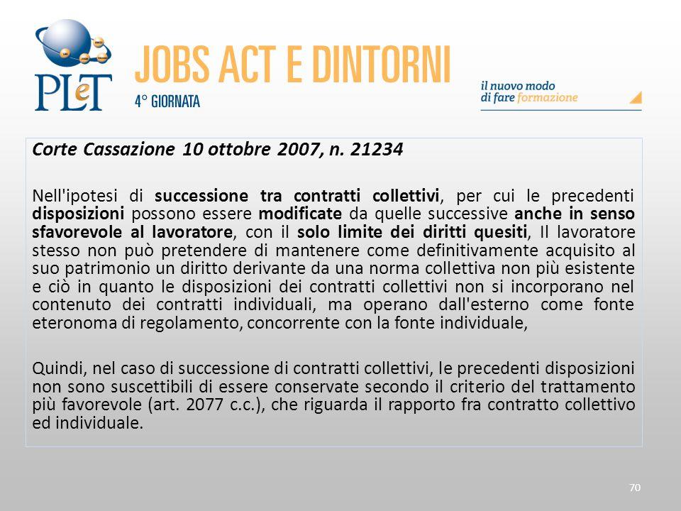 70 Corte Cassazione 10 ottobre 2007, n. 21234 Nell'ipotesi di successione tra contratti collettivi, per cui le precedenti disposizioni possono essere