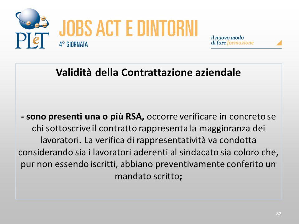82 Validità della Contrattazione aziendale - sono presenti una o più RSA, occorre verificare in concreto se chi sottoscrive il contratto rappresenta l