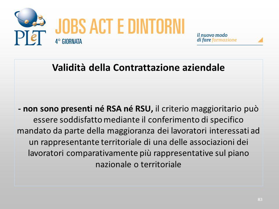 83 Validità della Contrattazione aziendale - non sono presenti né RSA né RSU, il criterio maggioritario può essere soddisfatto mediante il conferiment