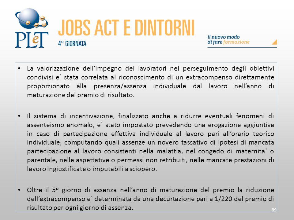 89 La valorizzazione dell'impegno dei lavoratori nel perseguimento degli obiettivi condivisi e` stata correlata al riconoscimento di un extracompenso
