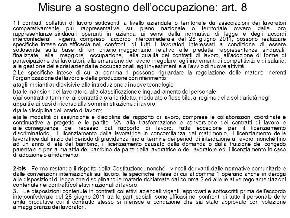 Misure a sostegno dell'occupazione: art. 8 1.I contratti collettivi di lavoro sottoscritti a livello aziendale o territoriale da associazioni dei lavo