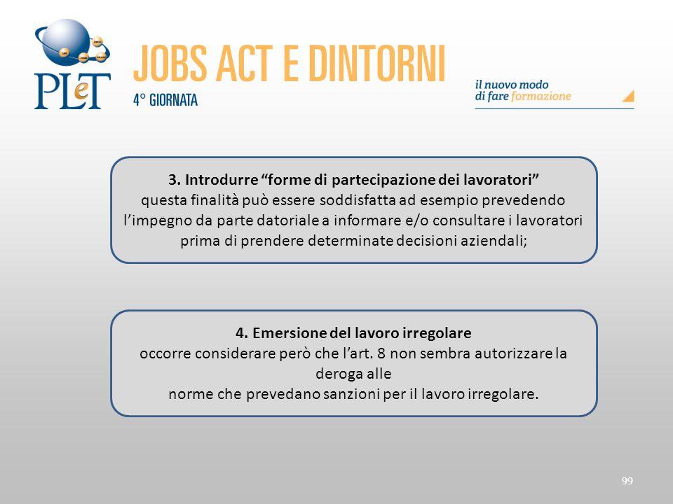 """99 3. Introdurre """"forme di partecipazione dei lavoratori"""" questa finalità può essere soddisfatta ad esempio prevedendo l'impegno da parte datoriale a"""