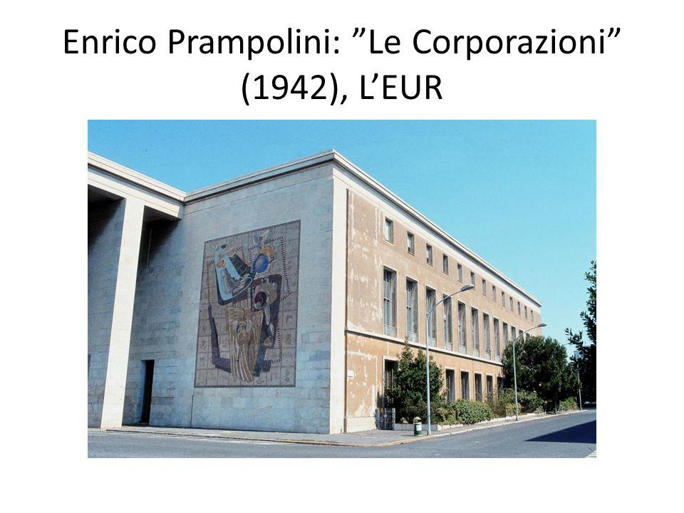 """Enrico Prampolini: """"Le Corporazioni"""" (1942), L'EUR"""