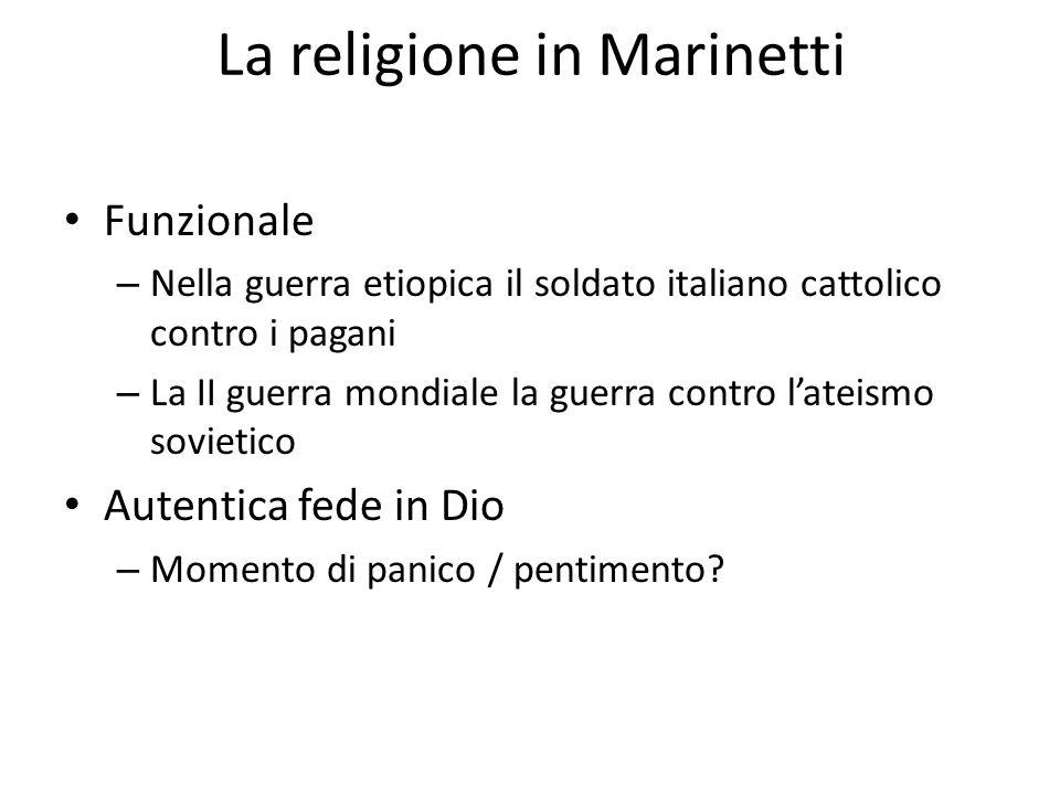 La religione in Marinetti Funzionale – Nella guerra etiopica il soldato italiano cattolico contro i pagani – La II guerra mondiale la guerra contro l'