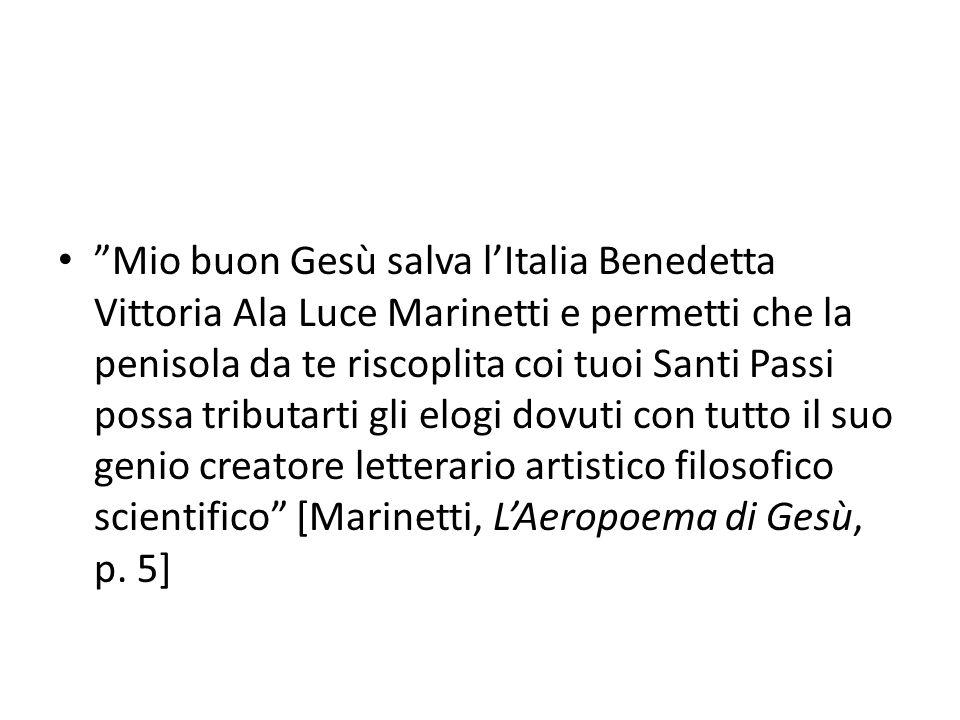"""""""Mio buon Gesù salva l'Italia Benedetta Vittoria Ala Luce Marinetti e permetti che la penisola da te riscoplita coi tuoi Santi Passi possa tributarti"""