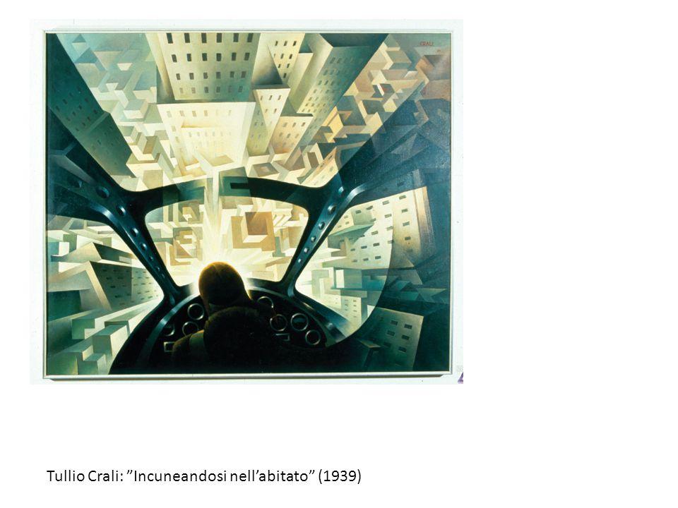 """Tullio Crali: """"Incuneandosi nell'abitato"""" (1939)"""
