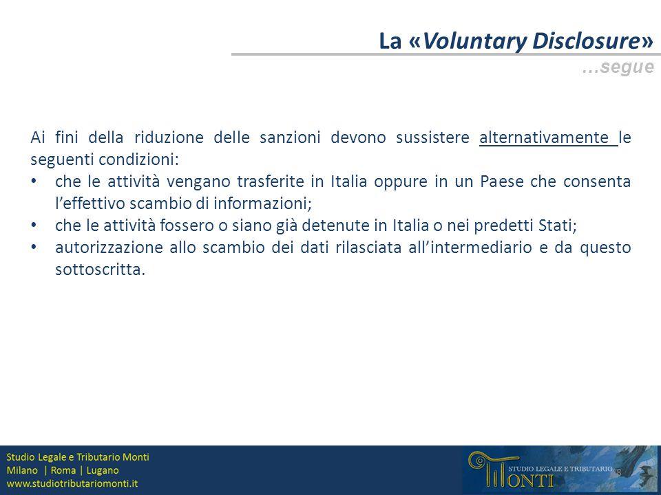 La «Voluntary Disclosure» …segue 9 Il «monitoraggio rafforzato» si rende necessario per i Paesi black list con accordo per consentire il controllo delle disponibilità estere per i periodi d'imposta futuri, successivi alla data della firma della CDI e fino all'effettiva entrata in vigore della stessa in entrambi i Paesi (Italia e Paese terzo).