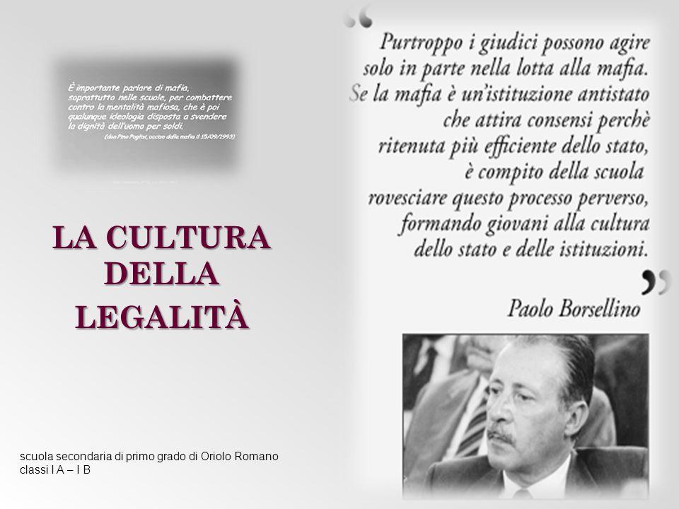 LA CULTURA DELLA LEGALITÀ scuola secondaria di primo grado di Oriolo Romano classi I A – I B