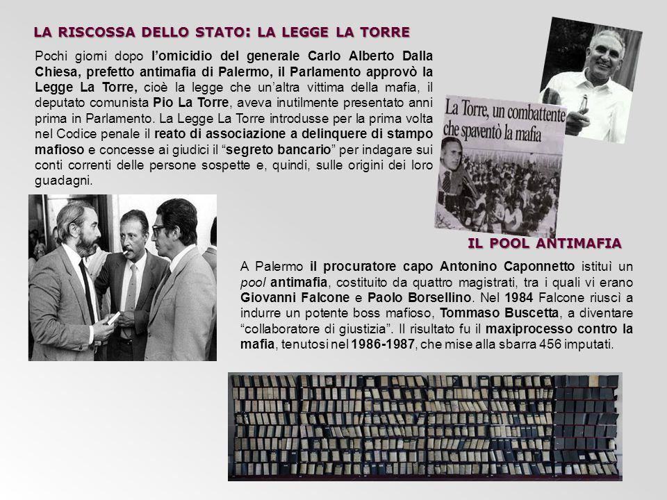 LA RISCOSSA DELLO STATO : LA LEGGE LA TORRE Pochi giorni dopo l'omicidio del generale Carlo Alberto Dalla Chiesa, prefetto antimafia di Palermo, il Pa