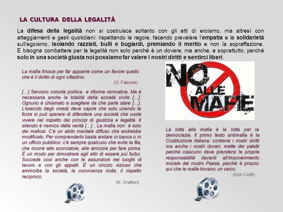 La mafia finisce per far apparire come un favore quello che è il diritto di ogni cittadino. (G. Falcone) La lotta alla mafia è la lotta per la democra