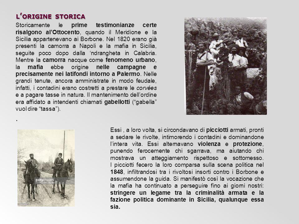 L ' ORIGINE STORICA Storicamente le prime testimonianze certe risalgono al'Ottocento, quando il Meridione e la Sicilia appartenevano ai Borbone. Nel 1