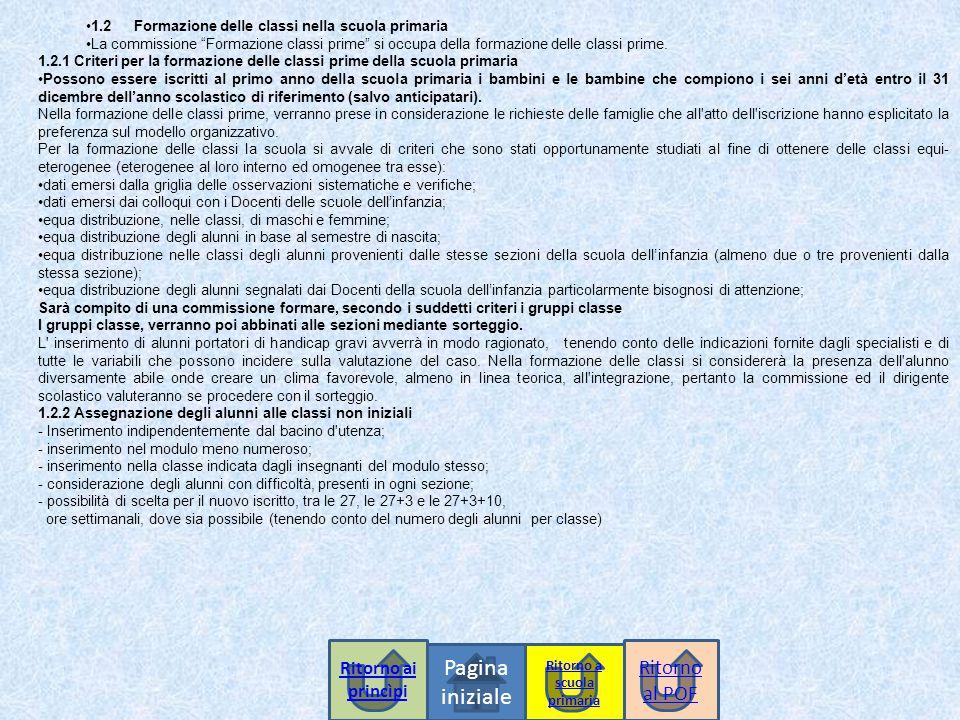 """1.2Formazione delle classi nella scuola primaria La commissione """"Formazione classi prime"""" si occupa della formazione delle classi prime. 1.2.1 Criteri"""