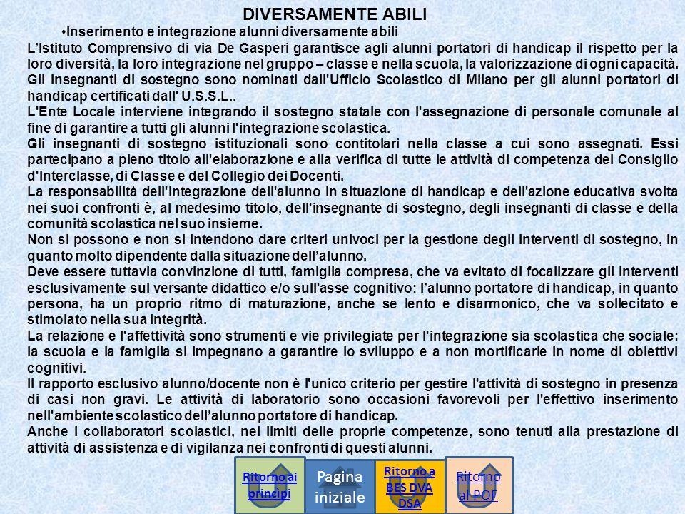 DIVERSAMENTE ABILI Pagina iniziale Inserimento e integrazione alunni diversamente abili L'Istituto Comprensivo di via De Gasperi garantisce agli alunn