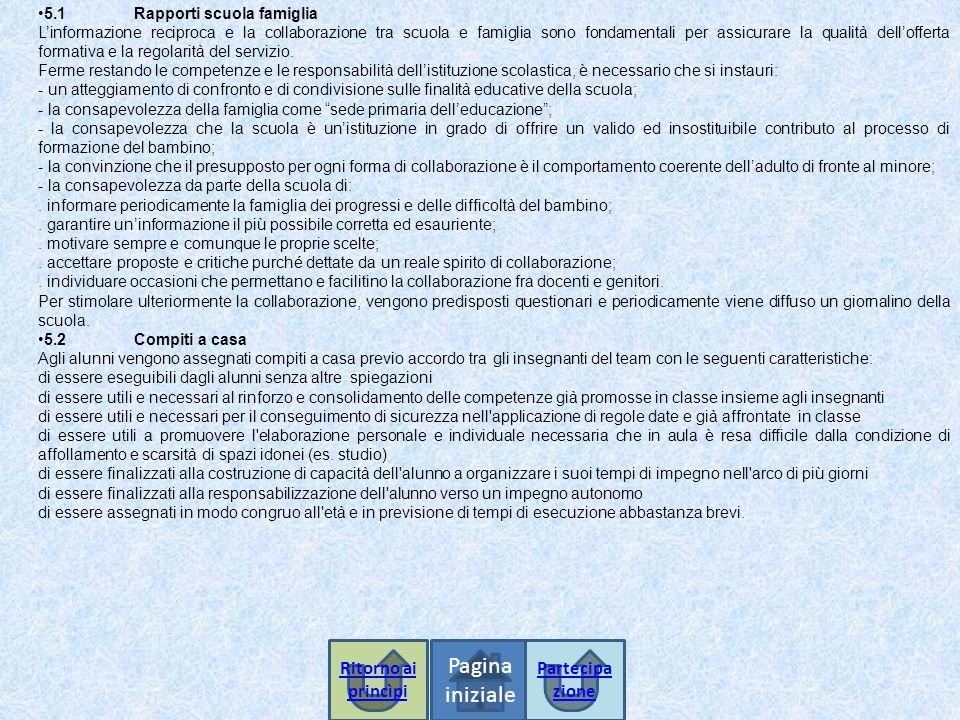 5.1Rapporti scuola famiglia L'informazione reciproca e la collaborazione tra scuola e famiglia sono fondamentali per assicurare la qualità dell'offert
