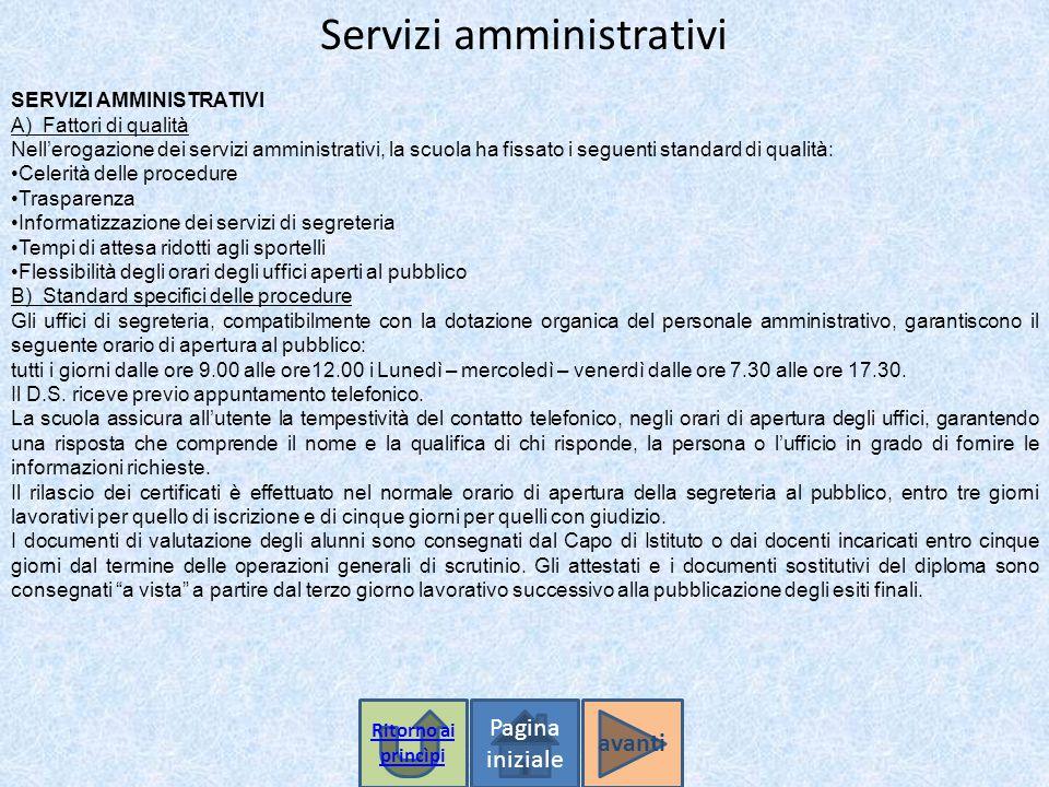 Servizi amministrativi Pagina iniziale SERVIZI AMMINISTRATIVI A) Fattori di qualità Nell'erogazione dei servizi amministrativi, la scuola ha fissato i
