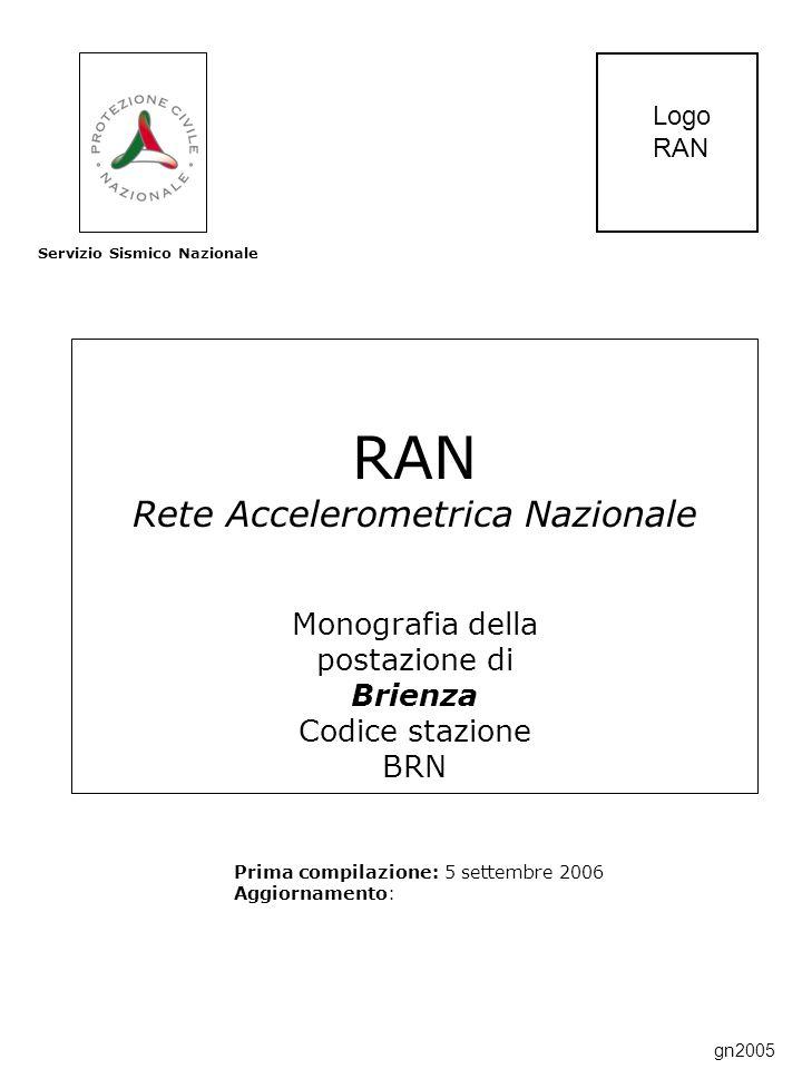 RAN Rete Accelerometrica Nazionale Monografia della postazione di Brienza Codice stazione BRN Prima compilazione: 5 settembre 2006 Aggiornamento: Servizio Sismico Nazionale Logo RAN gn2005