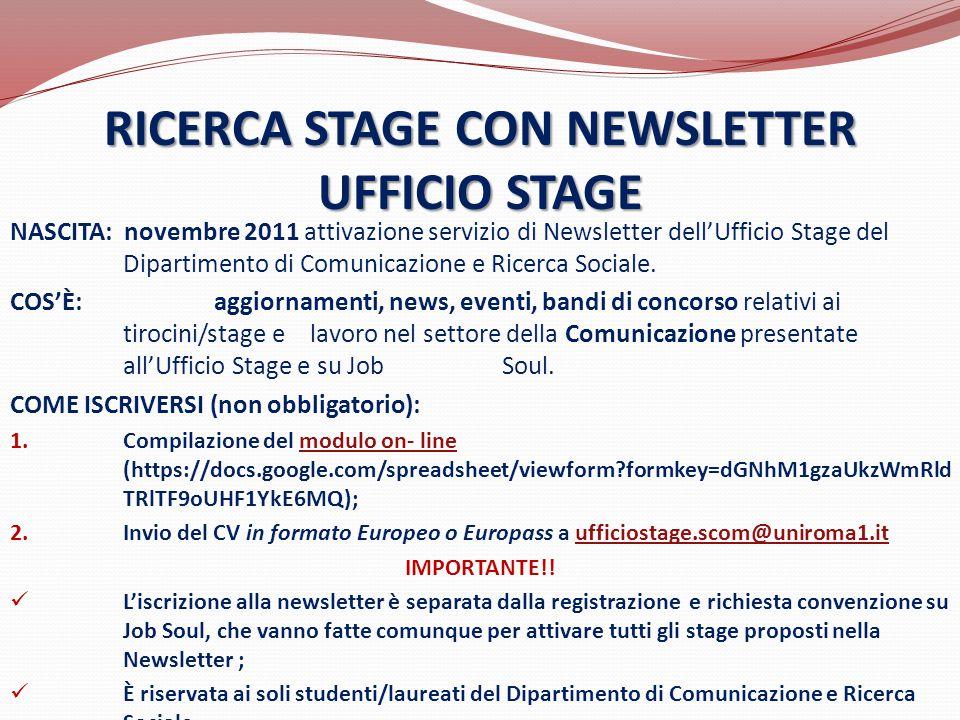 NASCITA: novembre 2011 attivazione servizio di Newsletter dell'Ufficio Stage del Dipartimento di Comunicazione e Ricerca Sociale. COS'È: aggiornamenti