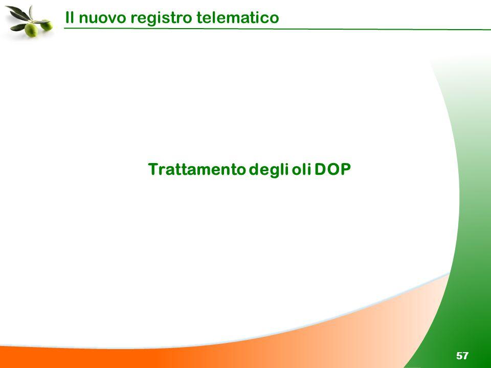 Il nuovo registro telematico 57 Trattamento degli oli DOP