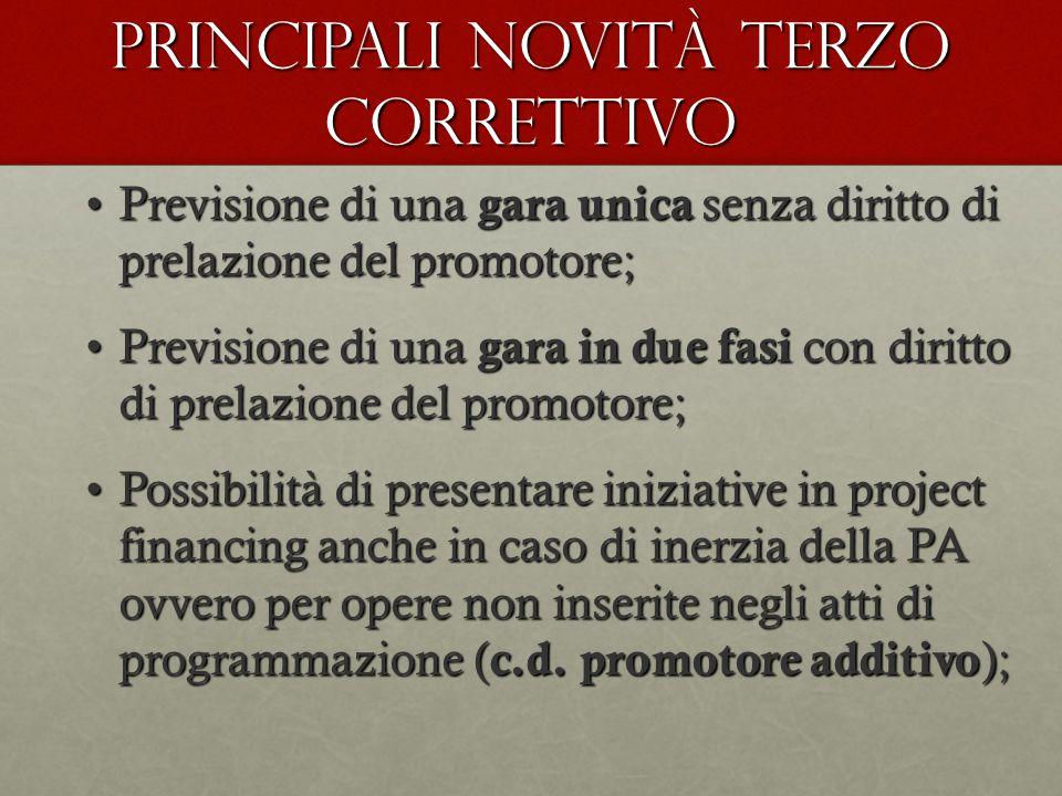 Previsione di una gara unica senza diritto di prelazione del promotore;Previsione di una gara unica senza diritto di prelazione del promotore; Previsi