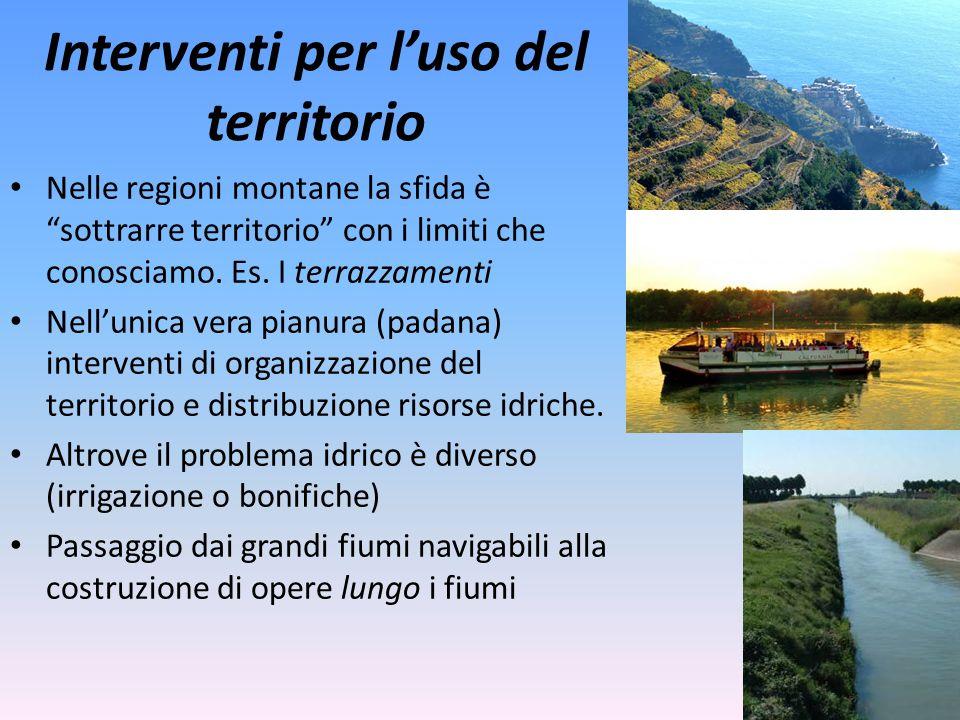 """Interventi per l'uso del territorio 20 Nelle regioni montane la sfida è """"sottrarre territorio"""" con i limiti che conosciamo. Es. I terrazzamenti Nell'u"""