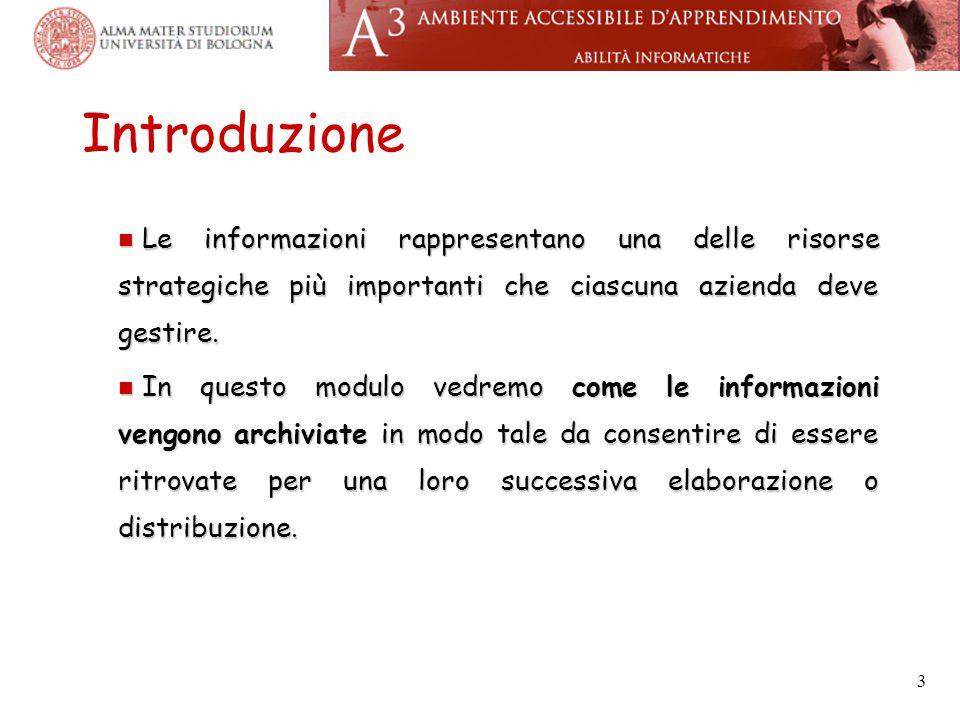 3 Introduzione Le informazioni rappresentano una delle risorse strategiche più importanti che ciascuna azienda deve gestire. Le informazioni rappresen