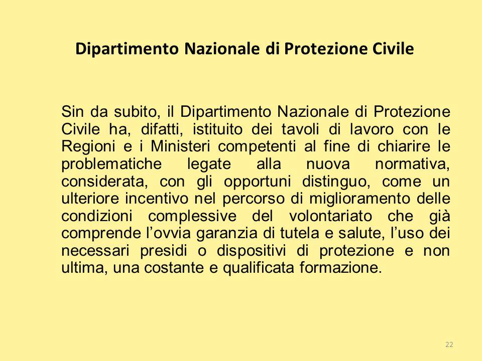 22 Dipartimento Nazionale di Protezione Civile Sin da subito, il Dipartimento Nazionale di Protezione Civile ha, difatti, istituito dei tavoli di lavo
