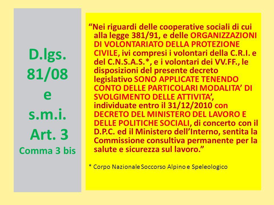 """D.lgs. 81/08 e s.m.i. Art. 3 Comma 3 bis """"Nei riguardi delle cooperative sociali di cui alla legge 381/91, e delle ORGANIZZAZIONI DI VOLONTARIATO DELL"""