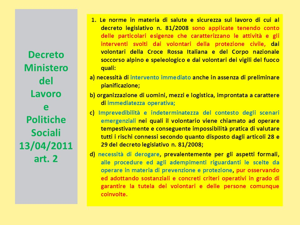 Decreto Ministero del Lavoro e Politiche Sociali 13/04/2011 art. 2 1. Le norme in materia di salute e sicurezza sul lavoro di cui al decreto legislati