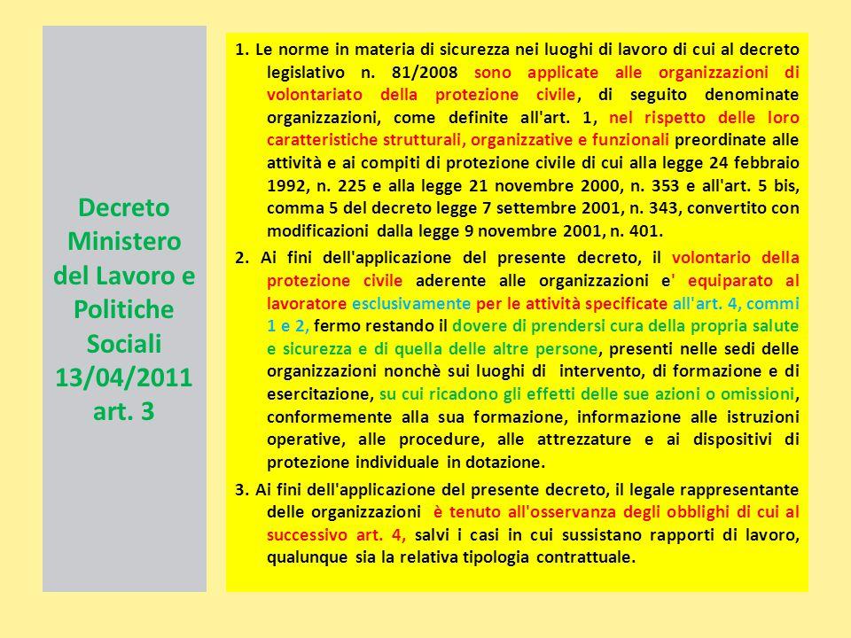 Decreto Ministero del Lavoro e Politiche Sociali 13/04/2011 art. 3 1. Le norme in materia di sicurezza nei luoghi di lavoro di cui al decreto legislat