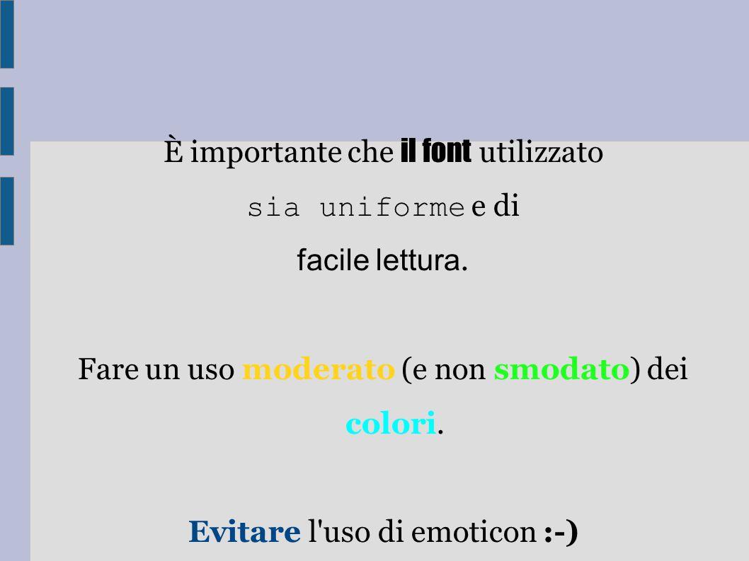È importante che il font utilizzato sia uniforme e di facile lettura.