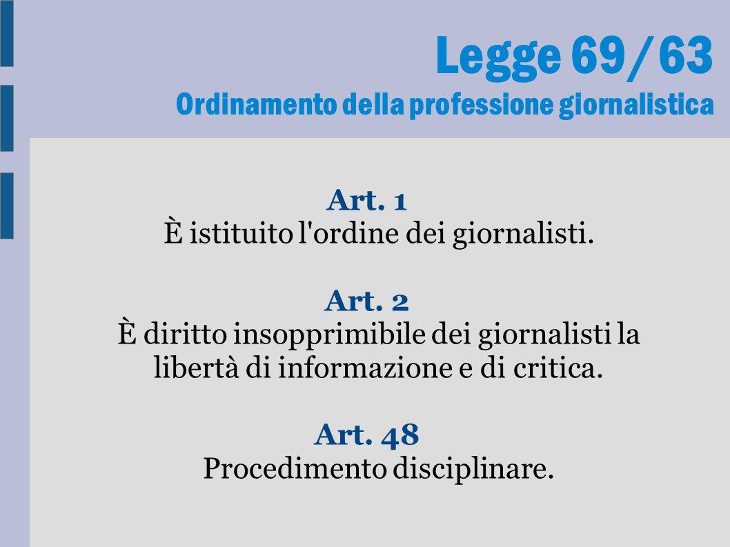 Legge 69/63 Ordinamento della professione giornalistica Art.