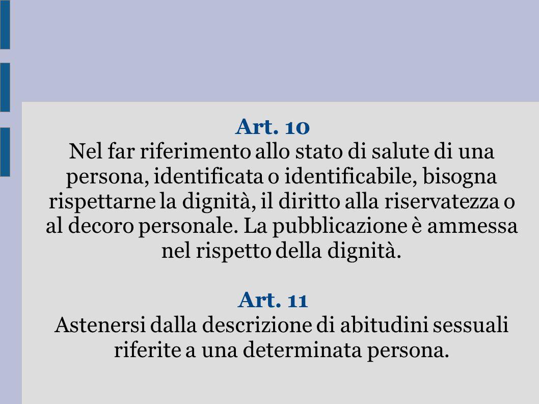 Art. 10 Nel far riferimento allo stato di salute di una persona, identificata o identificabile, bisogna rispettarne la dignità, il diritto alla riserv