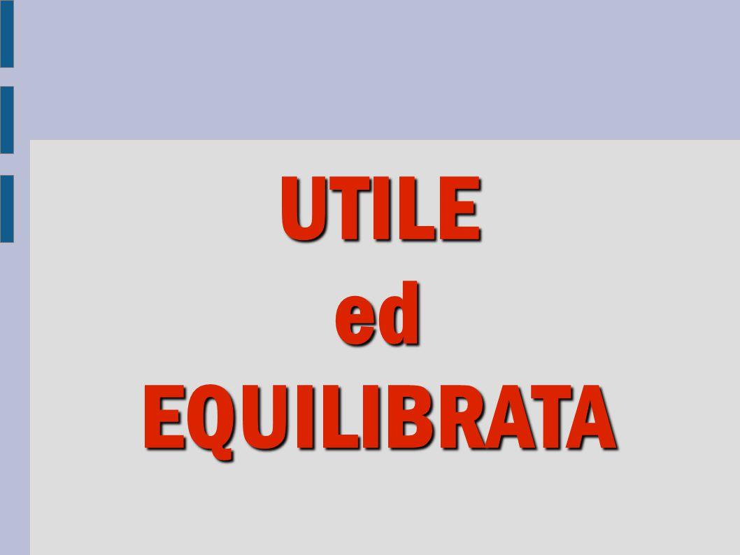 UTILE ed EQUILIBRATA