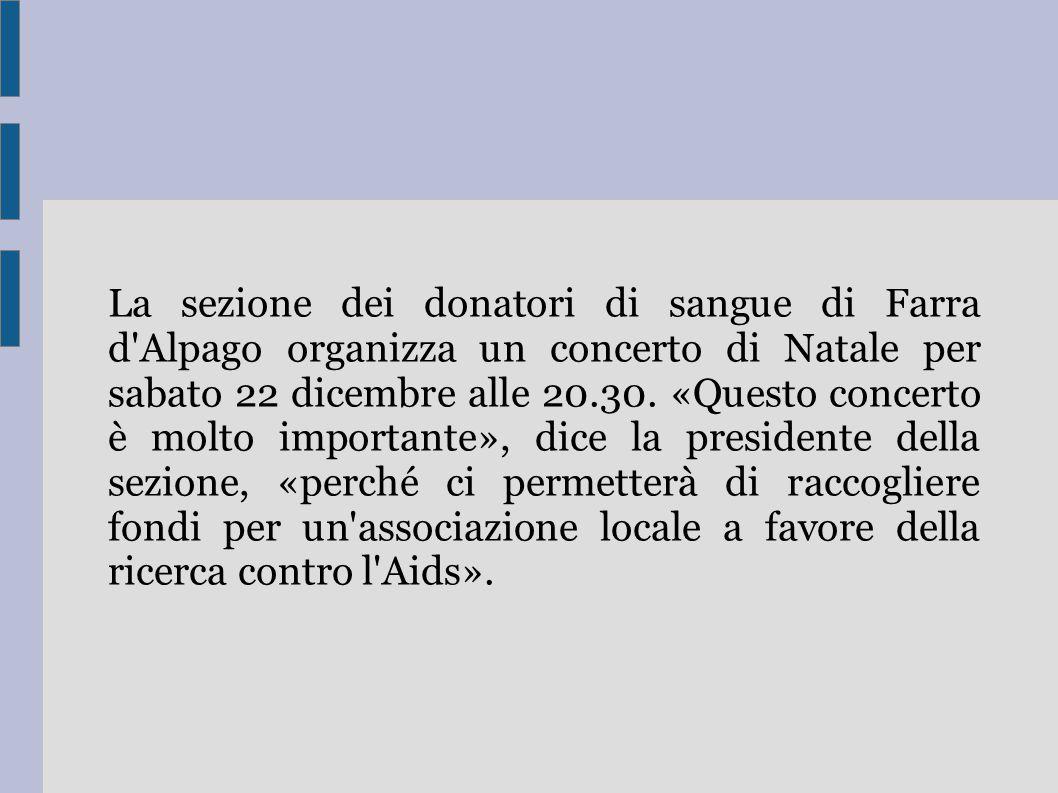 La sezione dei donatori di sangue di Farra d Alpago organizza un concerto di Natale per sabato 22 dicembre alle 20.30.