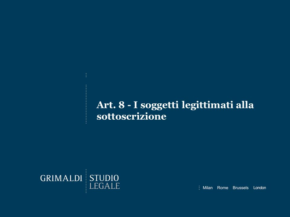 Art. 8 - I soggetti legittimati alla sottoscrizione