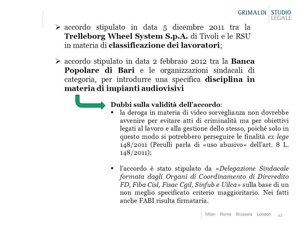43  accordo stipulato in data 5 dicembre 2011 tra la Trelleborg Wheel System S.p.A. di Tivoli e le RSU in materia di classificazione dei lavoratori;