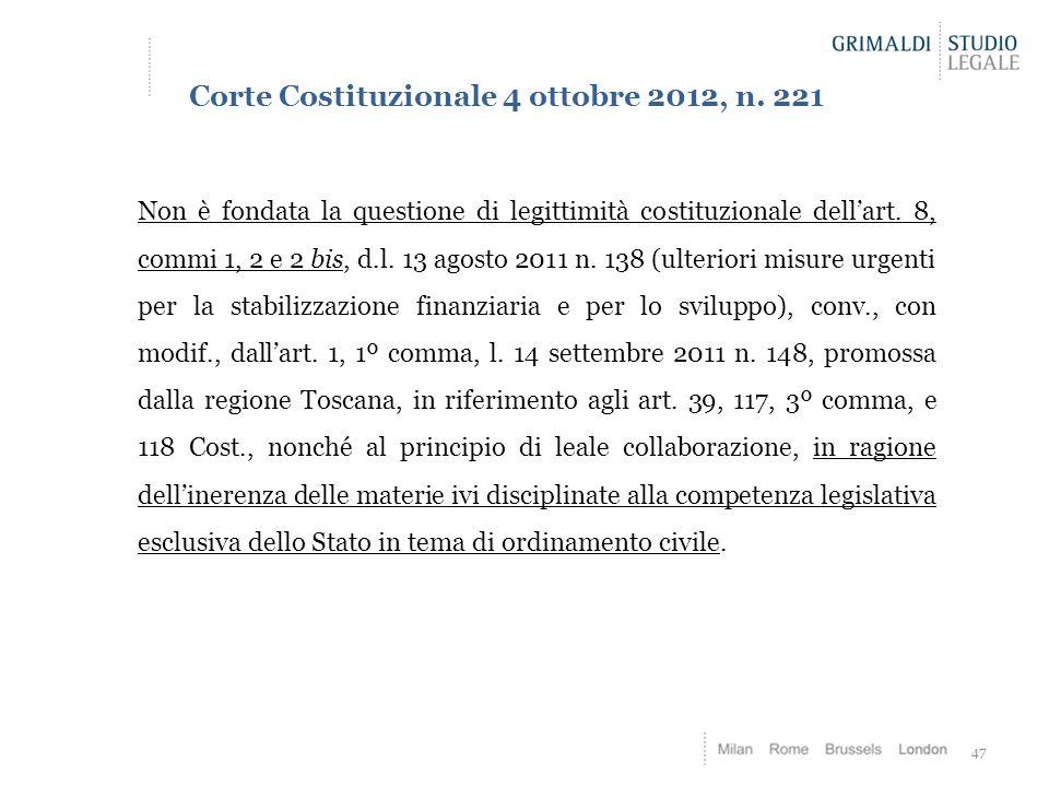 47 Corte Costituzionale 4 ottobre 2012, n. 221 Non è fondata la questione di legittimità costituzionale dell'art. 8, commi 1, 2 e 2 bis, d.l. 13 agost