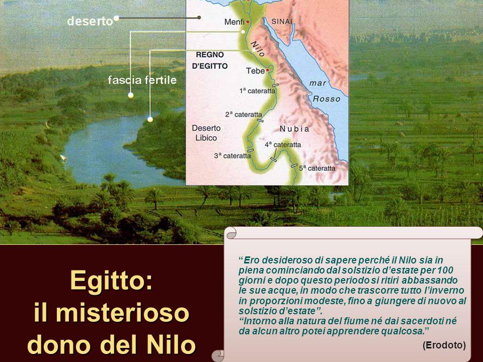 """Egitto: il misterioso dono del Nilo """"Ero desideroso di sapere perché il Nilo sia in piena cominciando dal solstizio d'estate per 100 giorni e dopo que"""