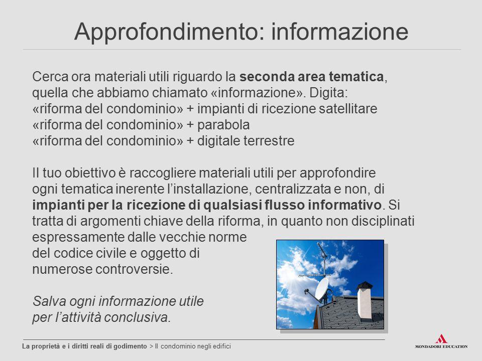Approfondimento: informazione La proprietà e i diritti reali di godimento > Il condominio negli edifici Cerca ora materiali utili riguardo la seconda