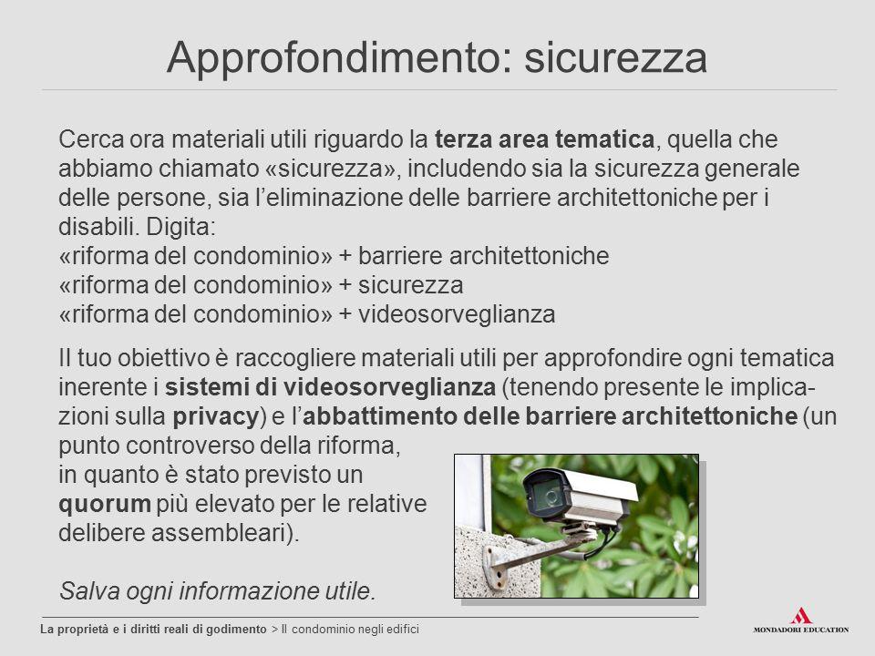 Approfondimento: sicurezza La proprietà e i diritti reali di godimento > Il condominio negli edifici Cerca ora materiali utili riguardo la terza area