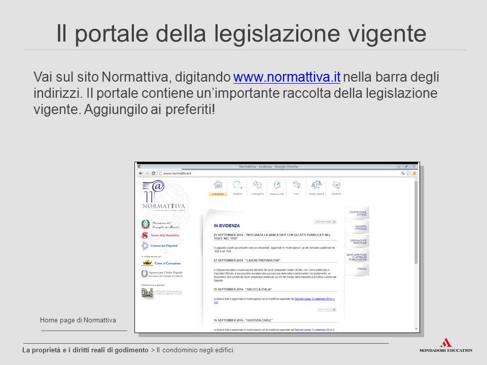 Il portale della legislazione vigente Vai sul sito Normattiva, digitando www.normattiva.it nella barra degli indirizzi. Il portale contiene un'importa