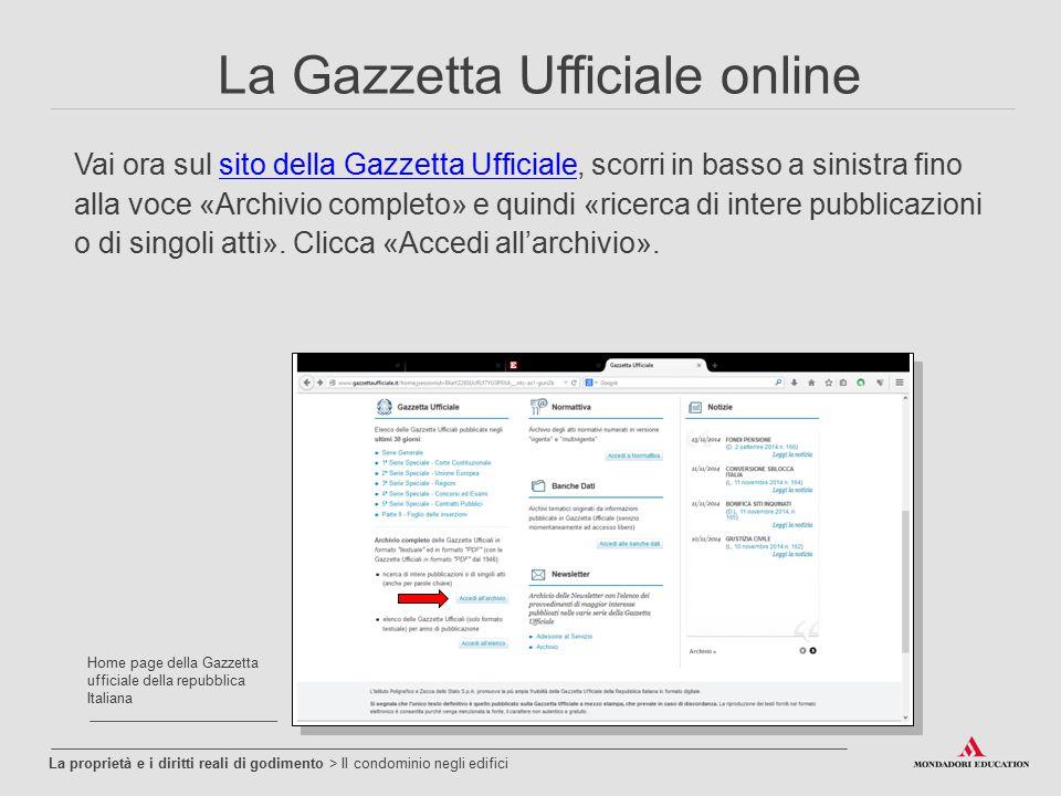 Vai ora sul sito della Gazzetta Ufficiale, scorri in basso a sinistra fino alla voce «Archivio completo» e quindi «ricerca di intere pubblicazioni o d