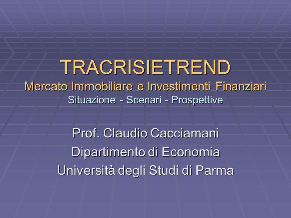 TRACRISIETREND Mercato Immobiliare e Investimenti Finanziari Situazione - Scenari - Prospettive Prof.
