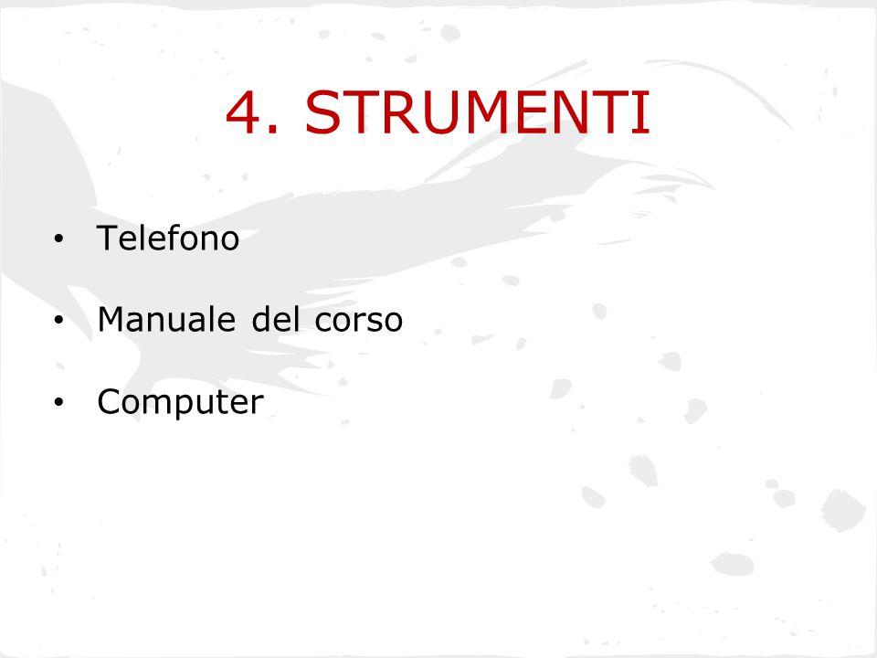 4. STRUMENTI Telefono Manuale del corso Computer