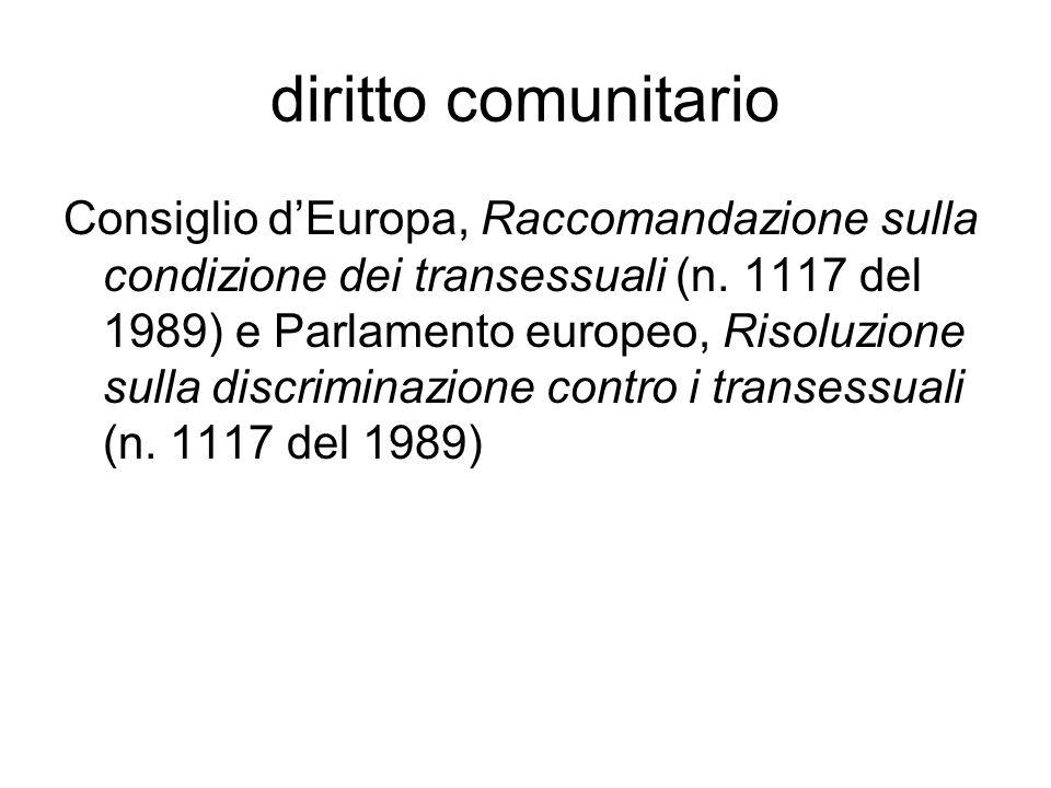 diritto comunitario Consiglio d'Europa, Raccomandazione sulla condizione dei transessuali (n. 1117 del 1989) e Parlamento europeo, Risoluzione sulla d