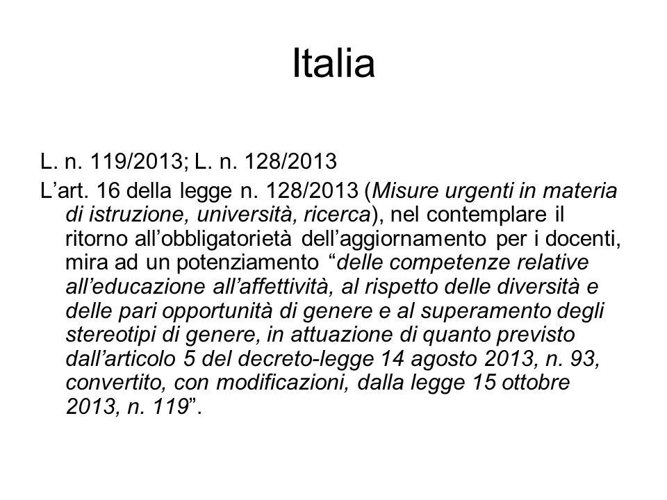 Italia L. n. 119/2013; L. n. 128/2013 L'art. 16 della legge n. 128/2013 (Misure urgenti in materia di istruzione, università, ricerca), nel contemplar