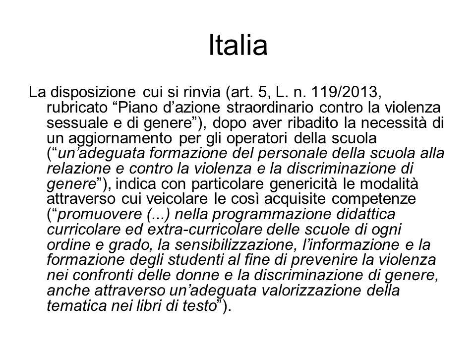 """Italia La disposizione cui si rinvia (art. 5, L. n. 119/2013, rubricato """"Piano d'azione straordinario contro la violenza sessuale e di genere""""), dopo"""