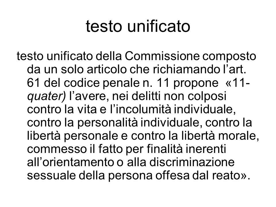 testo unificato testo unificato della Commissione composto da un solo articolo che richiamando l'art. 61 del codice penale n. 11 propone «11- quater)