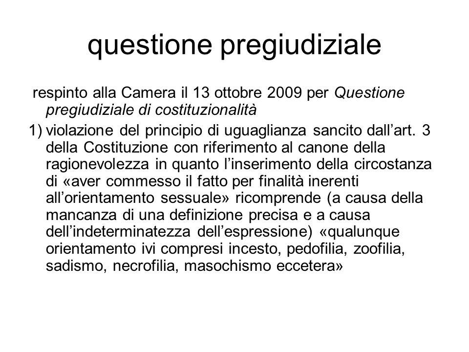 questione pregiudiziale respinto alla Camera il 13 ottobre 2009 per Questione pregiudiziale di costituzionalità 1)violazione del principio di uguaglia