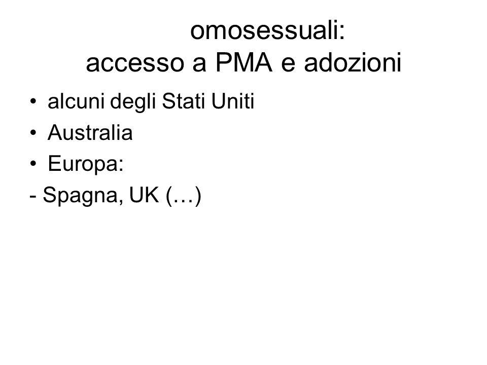 omosessuali: accesso a PMA e adozioni alcuni degli Stati Uniti Australia Europa: - Spagna, UK (…)